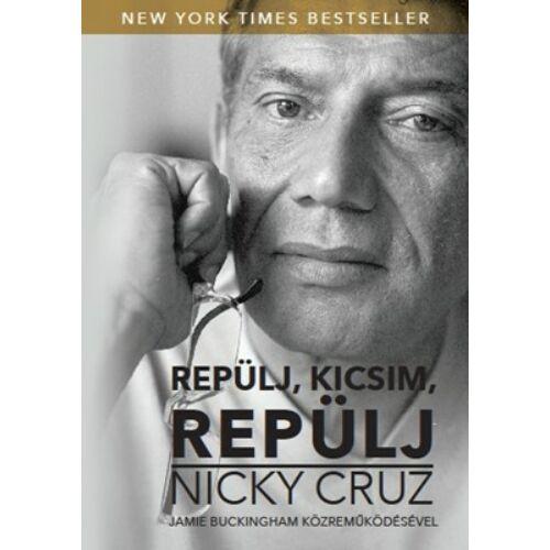 Nicky Cruz - Repülj, kicsim, repülj