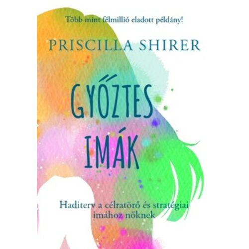Priscilla Shirer - Győztes imák