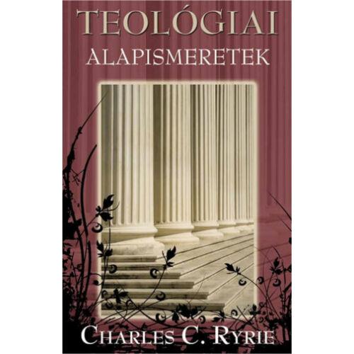 Ch. C. Ryrie - Teológiai alapismeretek
