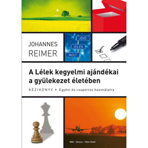 Johannes Reimer - A Lélek kegyelmi ajándékai...