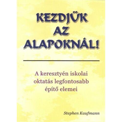Stephen Kaufmann - Kezdjük az alapoknál!