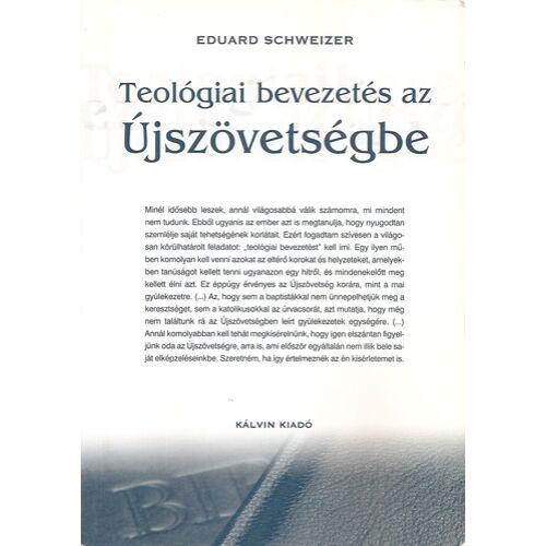 Eduard Schweizer - Teológiai bevezetés az Újszöv.