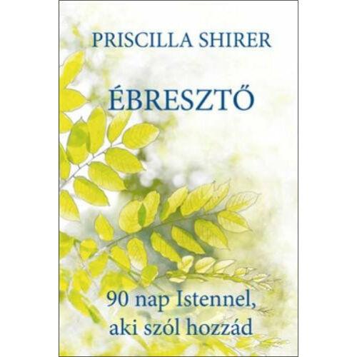 Priscilla Shirer - Ébresztő