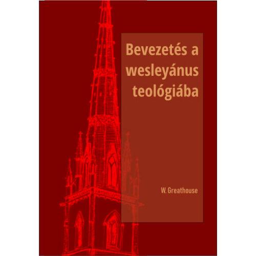 W. Greathouse - Bev. a Wesleyánus teológiába