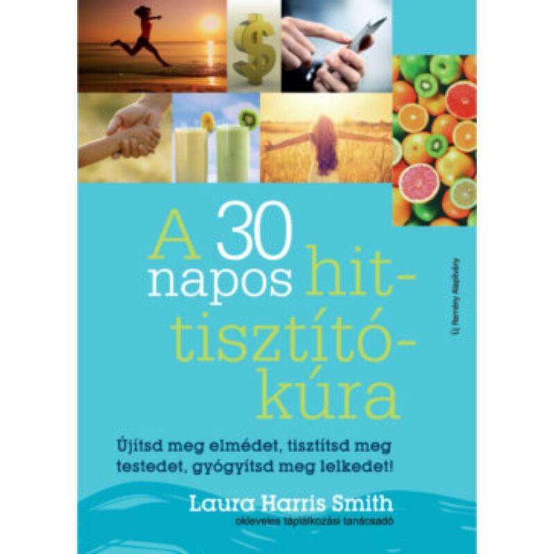 Laura Harris Smith - A 30 napos hit-tisztító-kúra