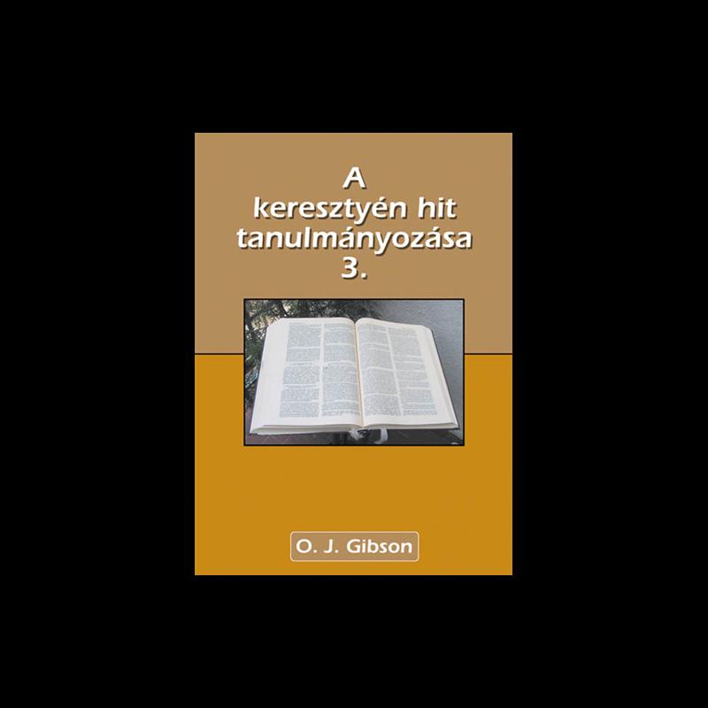 O.J. Gibson - A ker. hit alapjainak tanulmányozása - 3. köt.