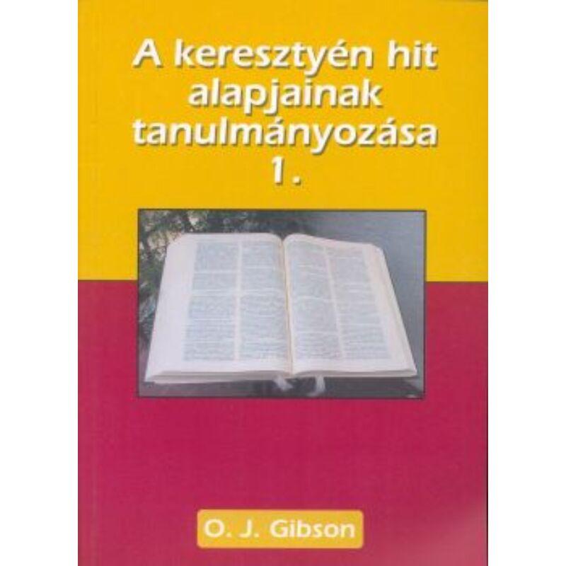 O.J. Gibson - A ker. hit alapjainak tanulmányozása - 1. köt.