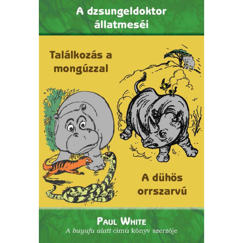 Paul White - Találkozás a mongúzzal / A dühös orrszarvú