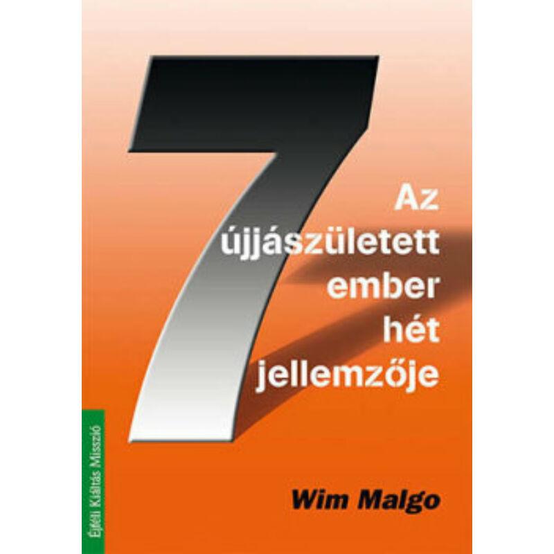 Wim Malgo - Az újjászületett ember 7 jellemzője