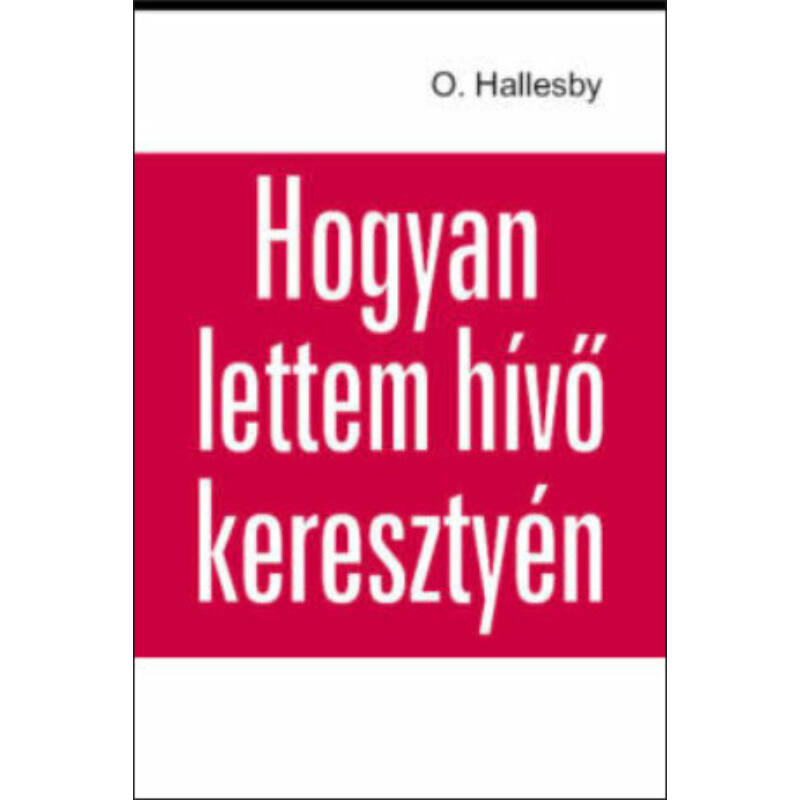 O.Hallesby - Hogyan lettem hívő keresztyén?
