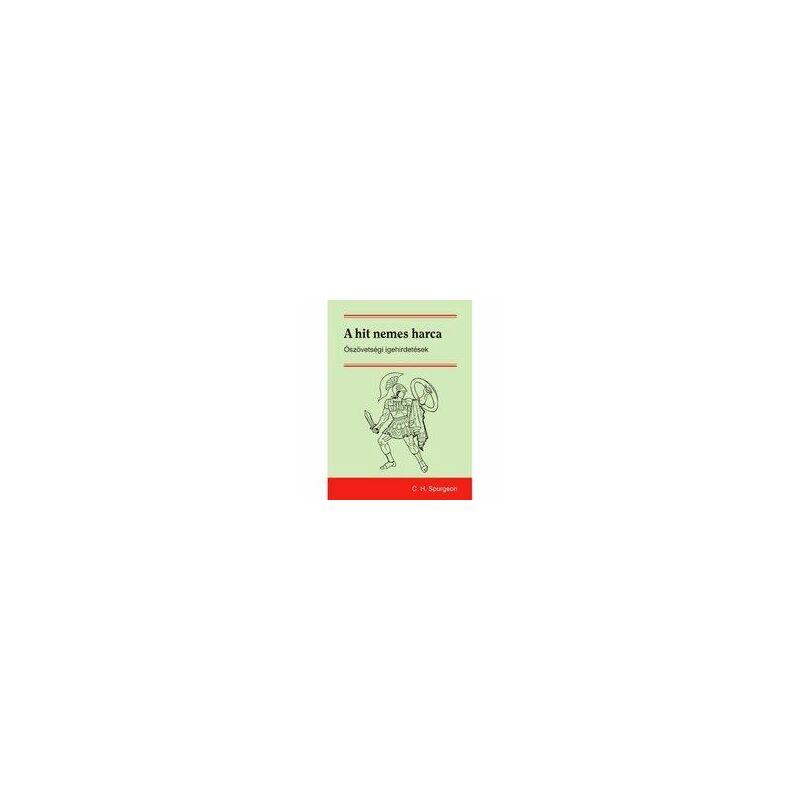 C.H. Spurgeon - A hit nemes harca