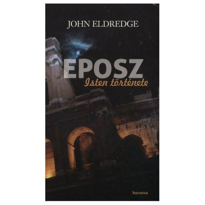 John Eldredge - Eposz / Isten története