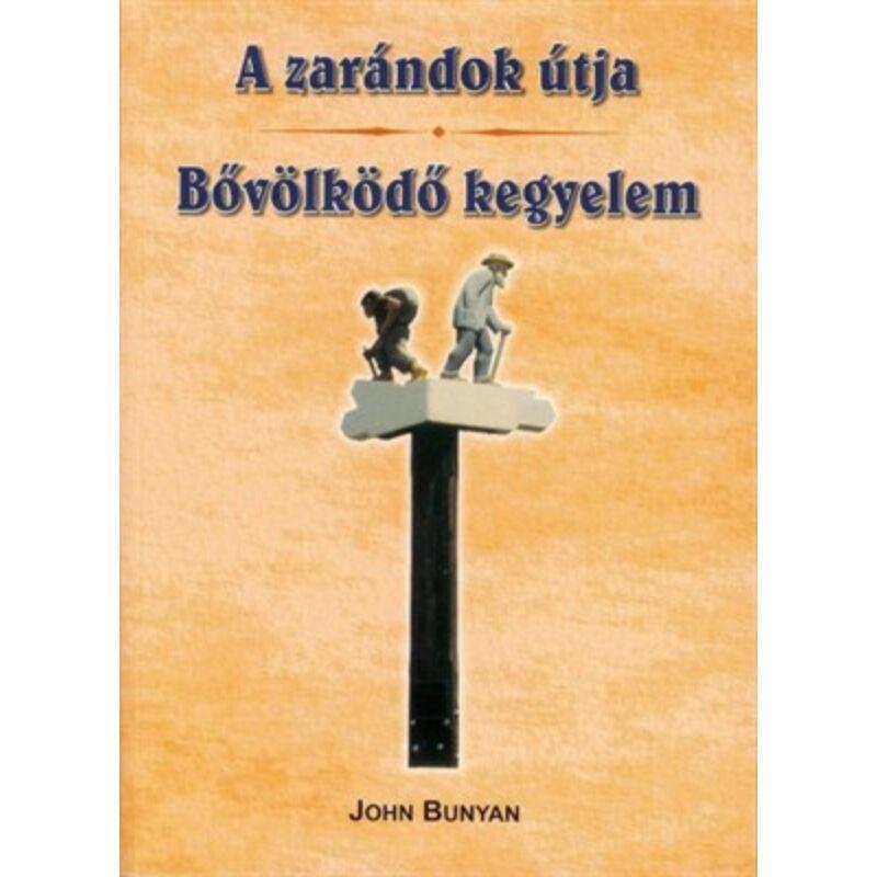 John Bunyan - A zarándok útja / Bővölködő kegyelem