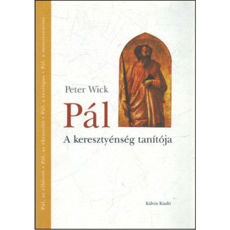 Peter Wick - Pál - A keresztyénség tanítója