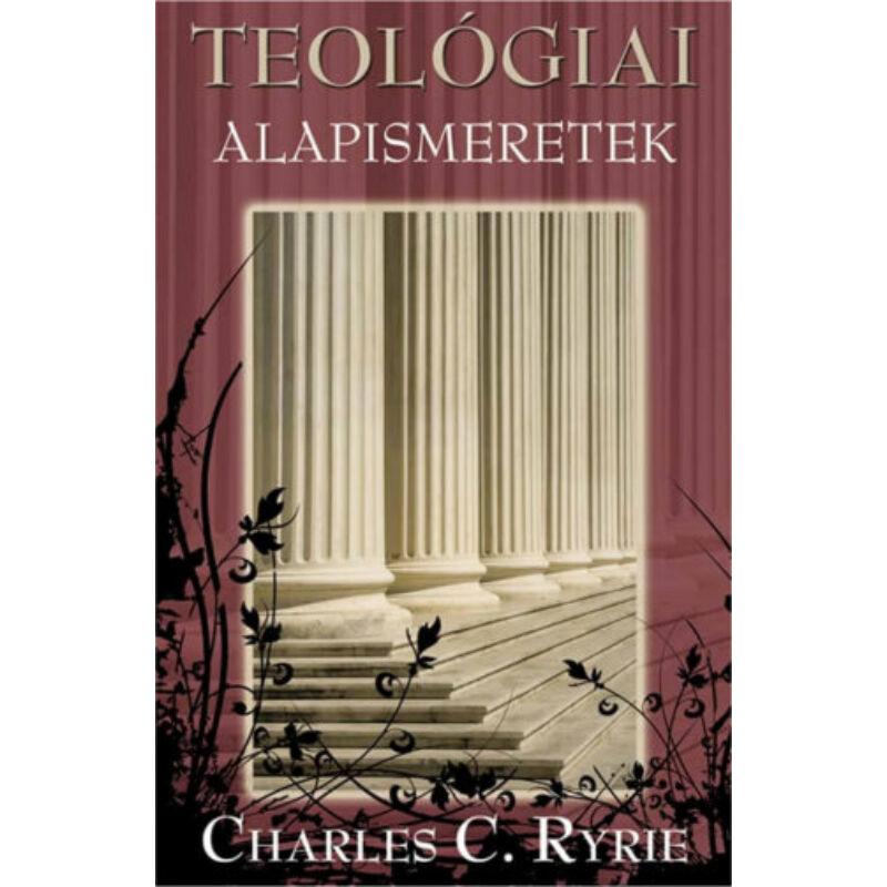 Charles C. Ryrie - Teológiai alapismeretek