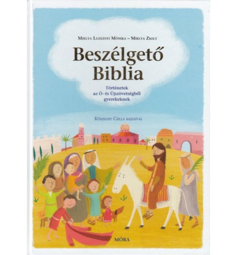 Miklya L.Mónika/Zsolt - Beszélgető Biblia