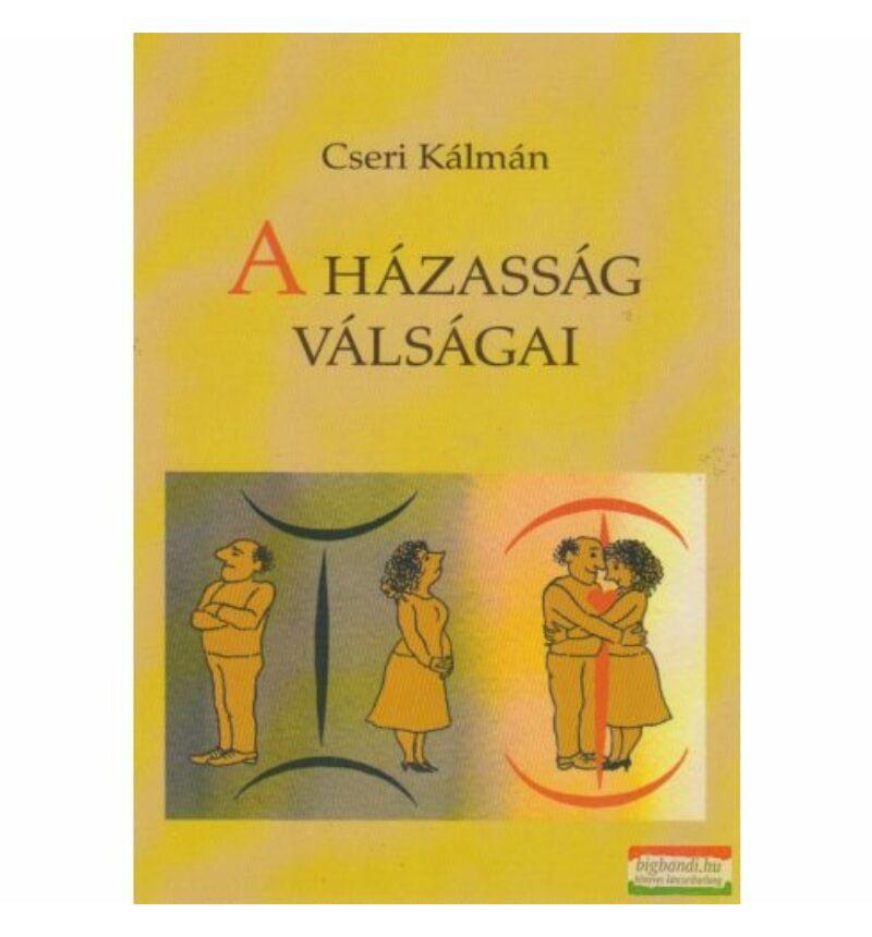 Cseri Kálmán - A házasság válságai