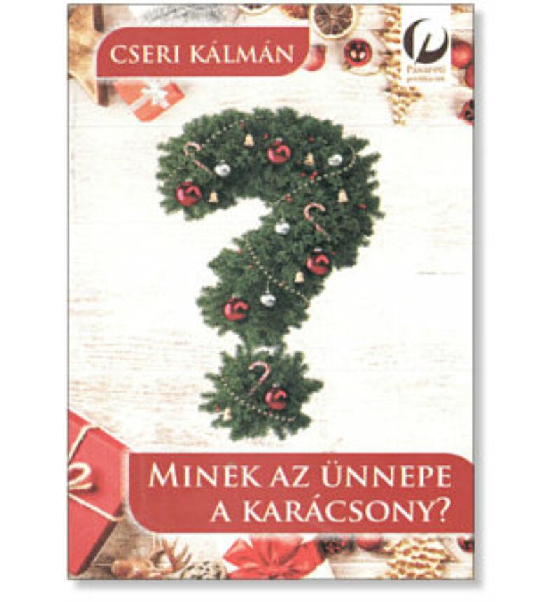 Cseri Kálmán - Minek az ünnepe a karácsony?