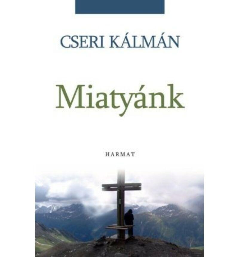 Cseri Kálmán - Miatyánk