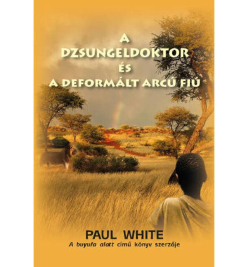 Paul White - A dzsungeldoktor és a deformált arcú fiú