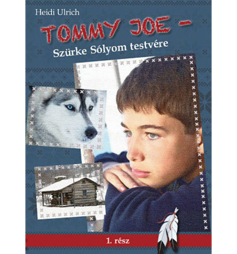 H.Ulrich - Tommy Joe / Szürke Sólyom testvére - 1.rész