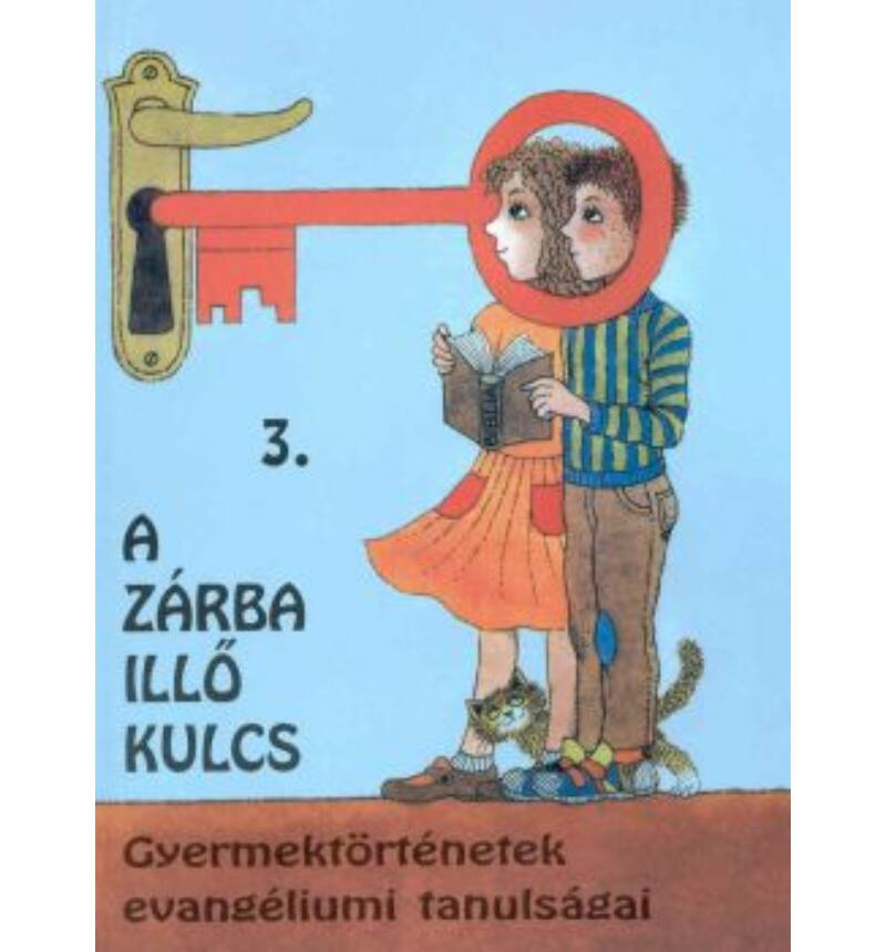 A zárba illő kulcs - 3. kötet
