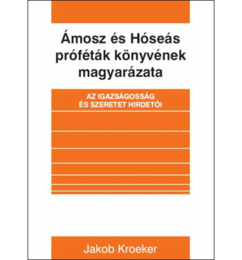 J. Kroeker - Ámosz és Hóseás próféták...