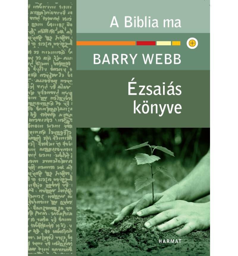 B. Webb - Ézsaiás könyve / A Biblia ma sorozat