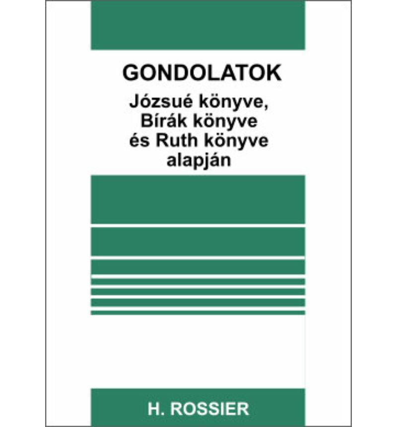 H. Rossier - Gondolatok Józsué könyve, Bírák könyve és Ruth könyve alapján