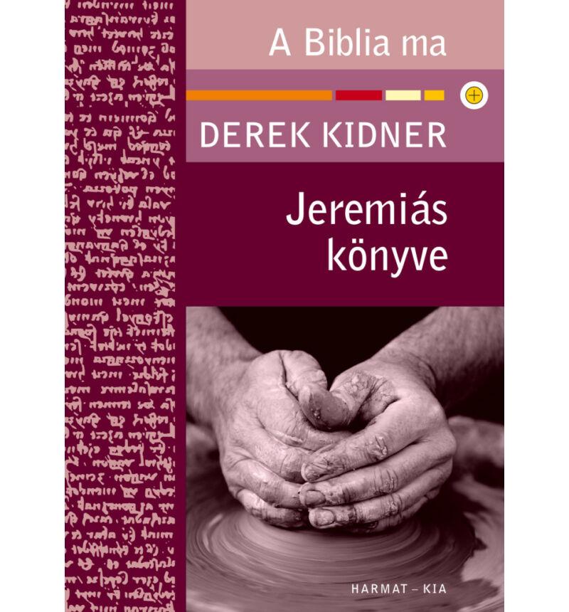 D. Kidner - Jeremiás könyve / A Biblia ma sorozat