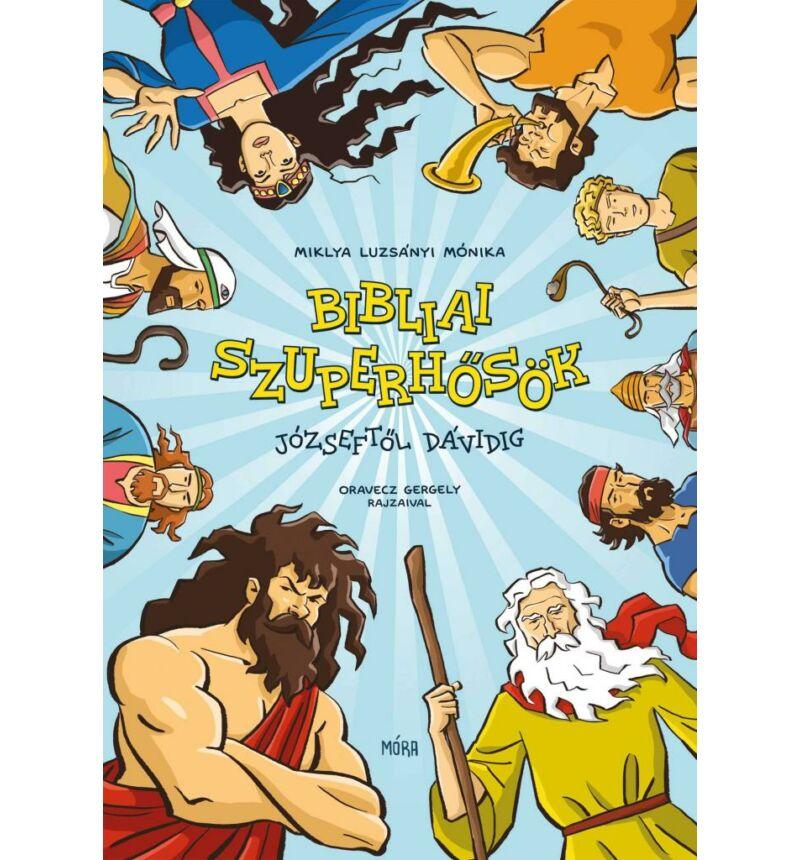 Miklya L. Mónika - Bibliai szuperhősök