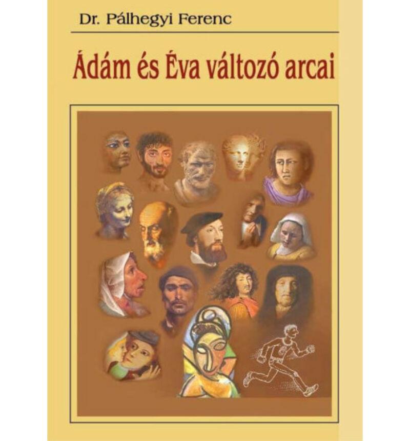 Pálhegyi Ferenc - Ádám és Éva változó arcai