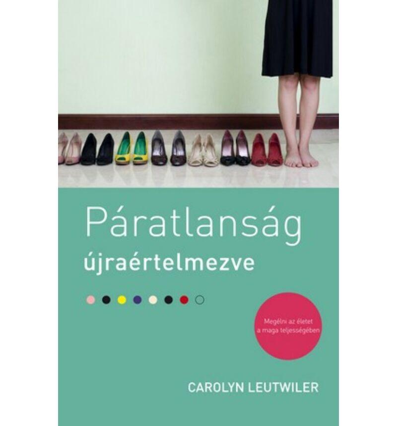 Carolyn Leutwiler - Páratlanság újraértelmezve