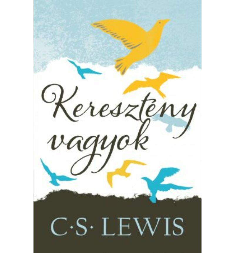 C.S. Lewis - Keresztény vagyok