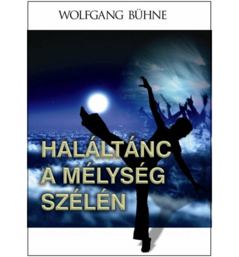 Wolfgang Bühne - Haláltánc a mélység szélén