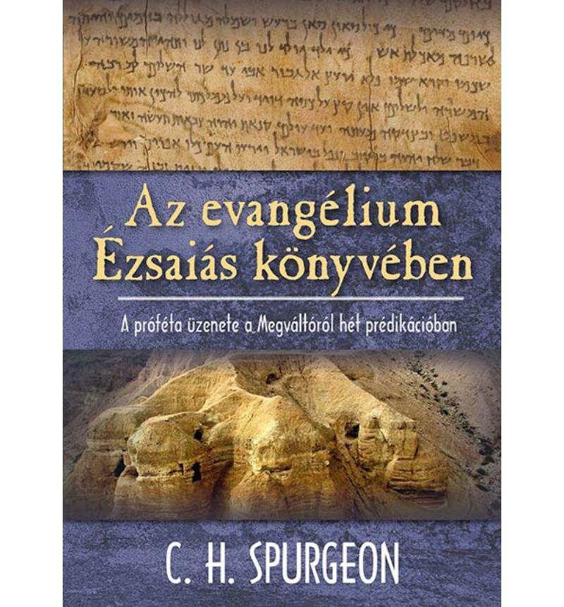C. H. Spurgeon - Az evangélium Ézsaiás könyvében