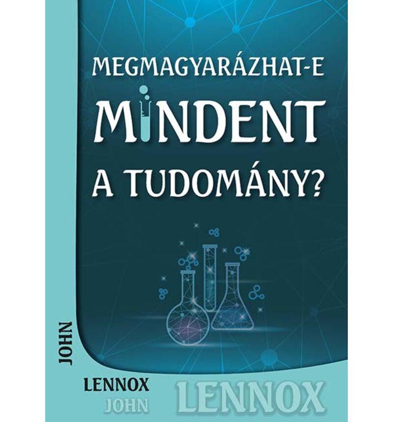 John Lennox - Megmagyarázhat-e mindent a tudomány?