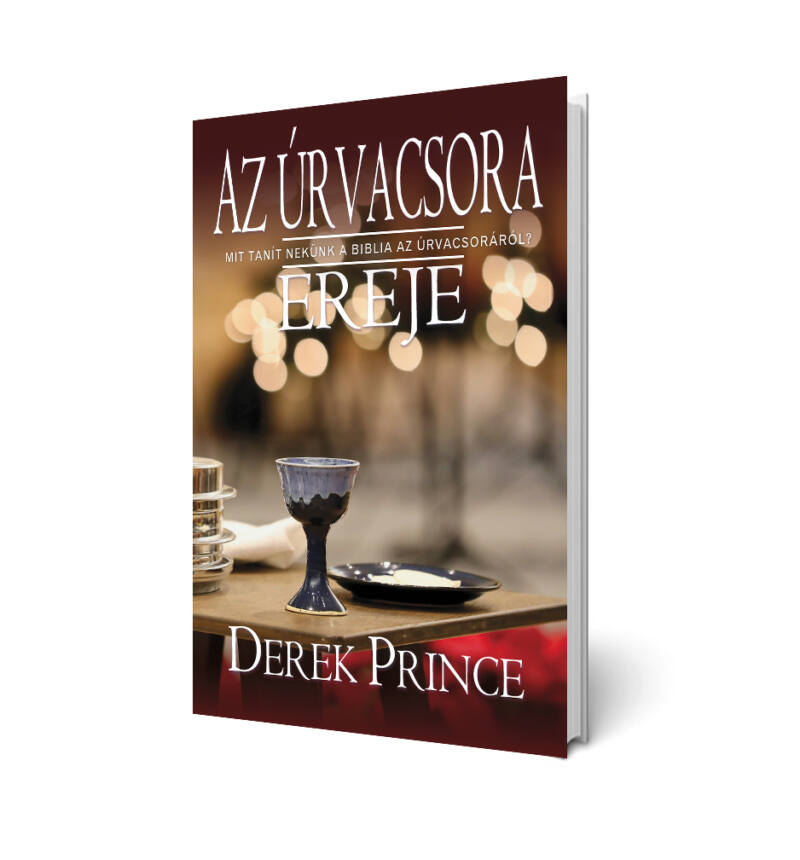 Derek Prince - Az úrvacsora ereje