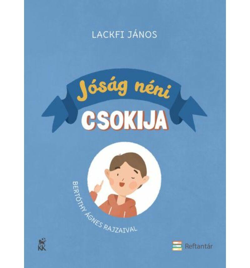 Lackfi János - Jóság néni csokija
