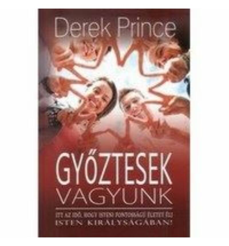 Derek Prince - Győztesek vagyunk