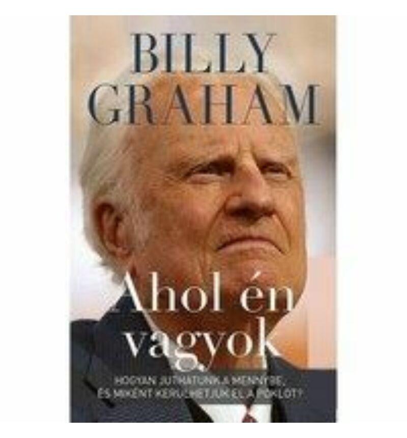 Billy Graham - Ahol én vagyok...