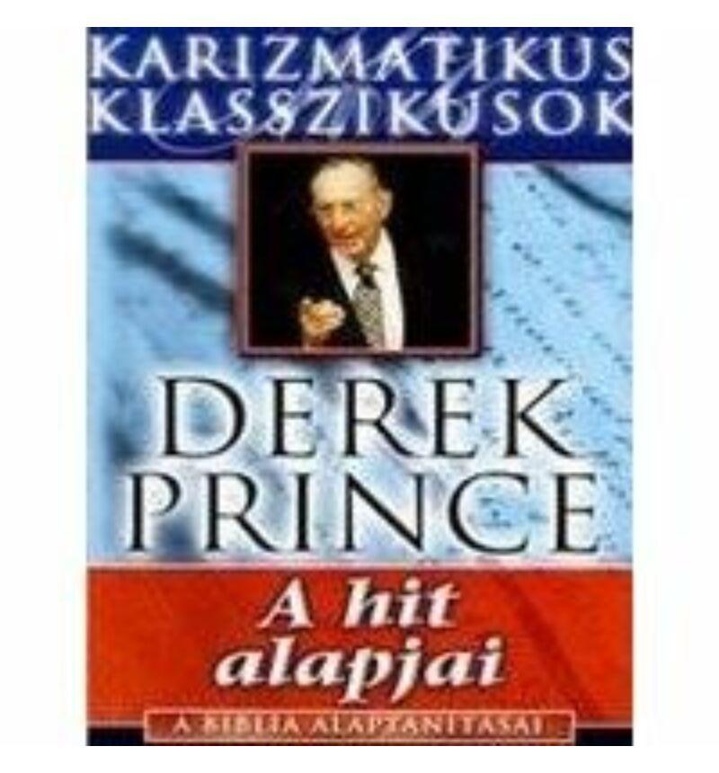 Derek Prince - A Biblia alaptanításai - 1. kötet