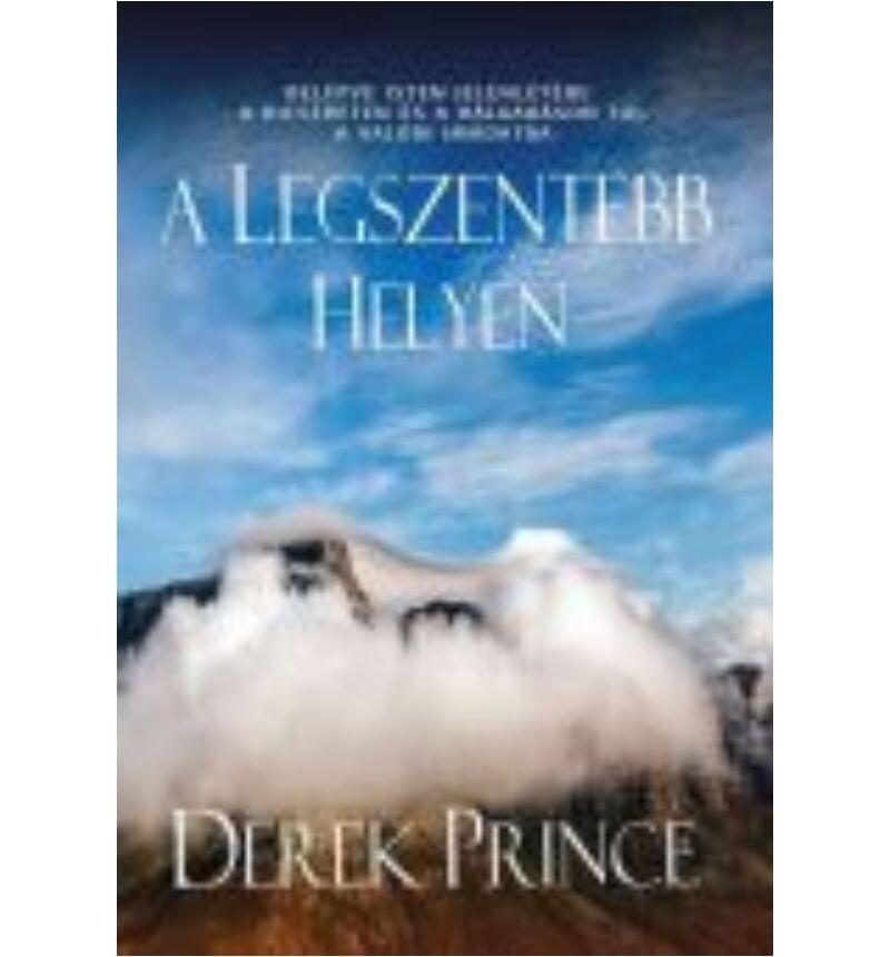 Derek Prince - A legszentebb helyen