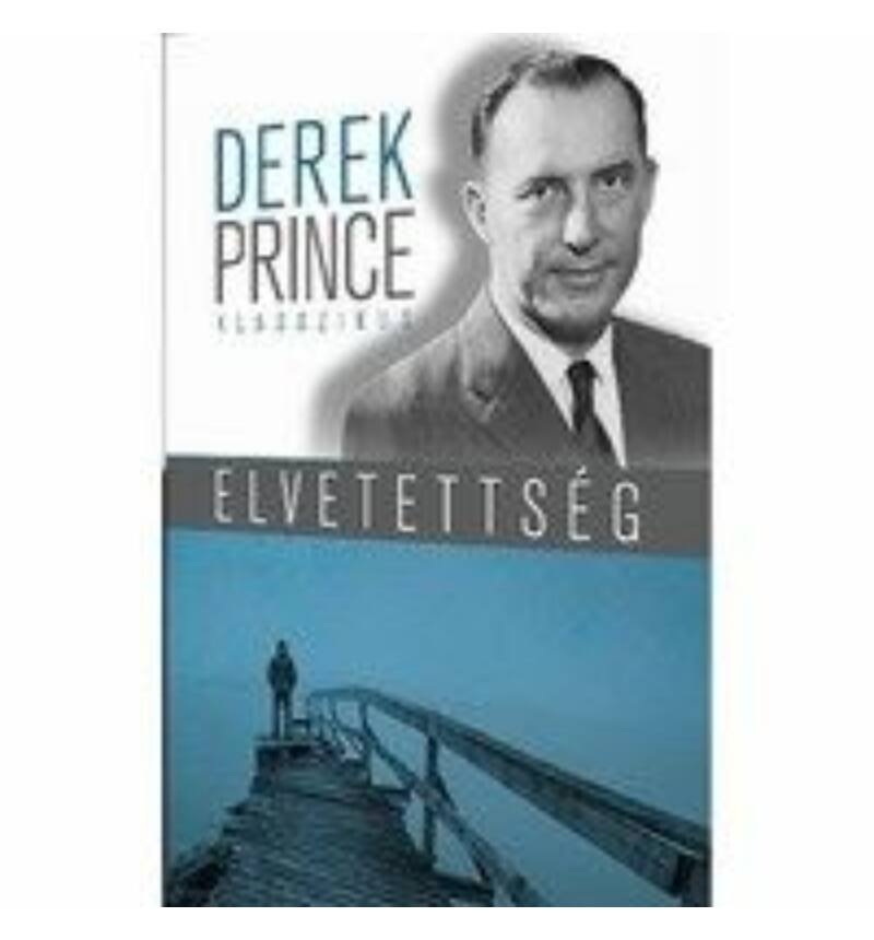 Derek Prince - Elvetettség