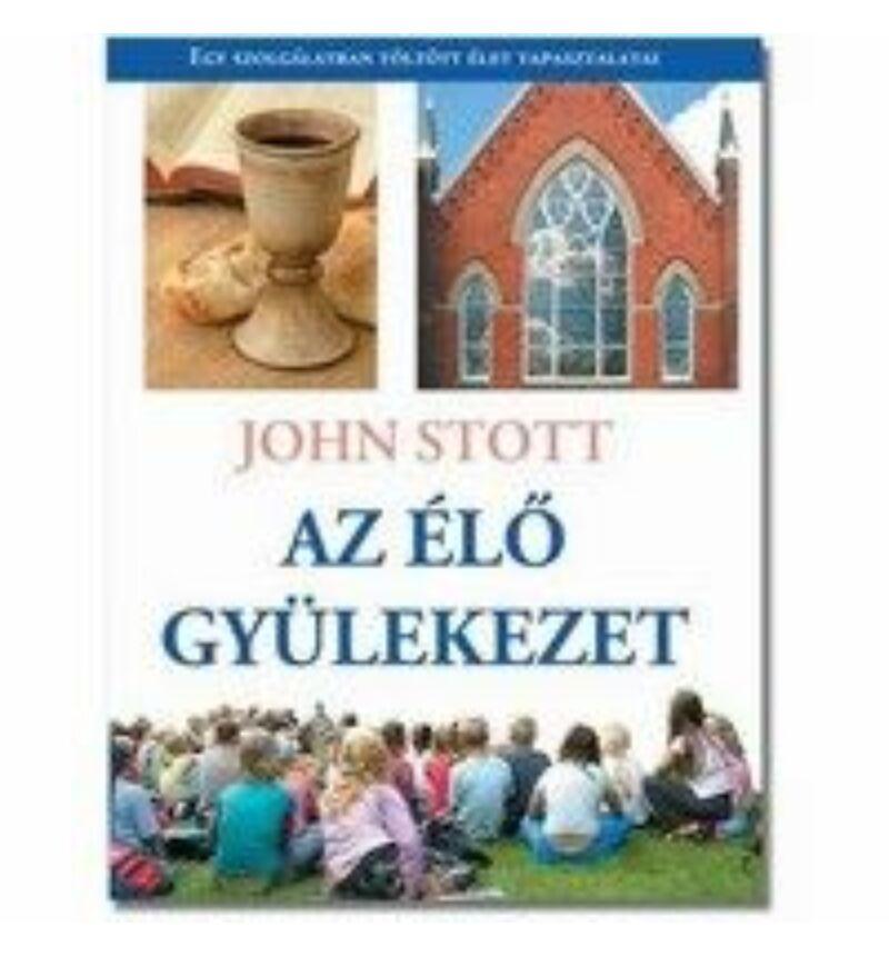 John Stott - Az élő gyülekezet