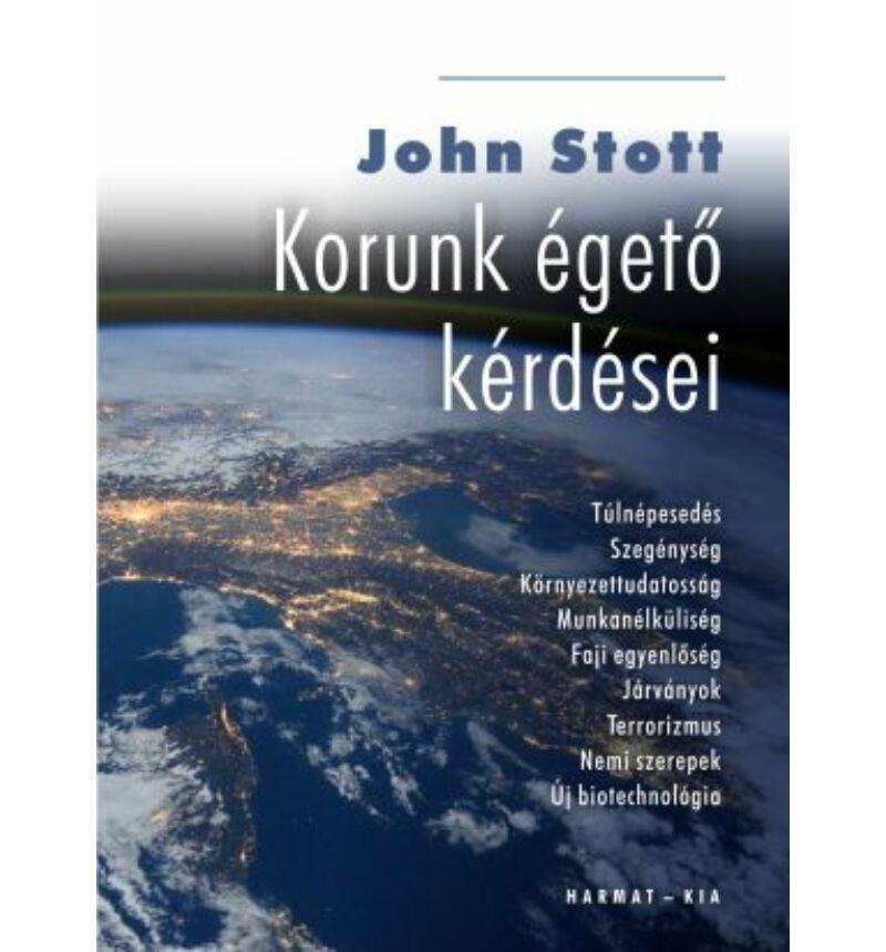 J. Stott - Korunk égető kérdései  (bővített kiadás)