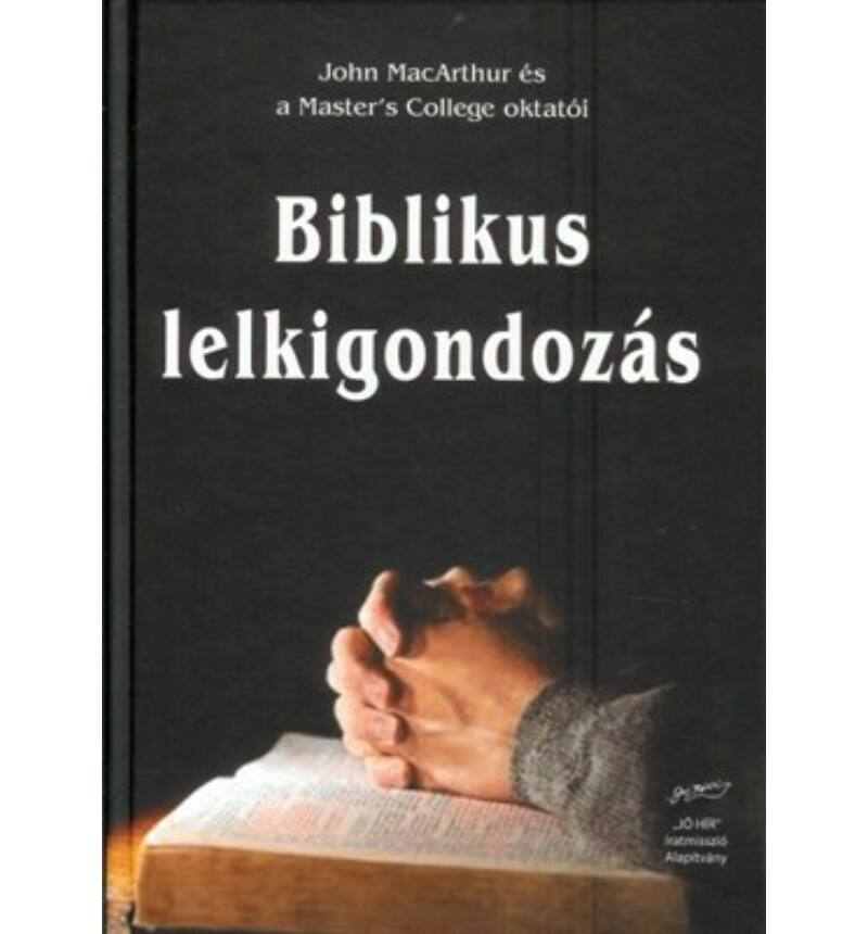 John MacArthur - Biblikus lelkigondozás