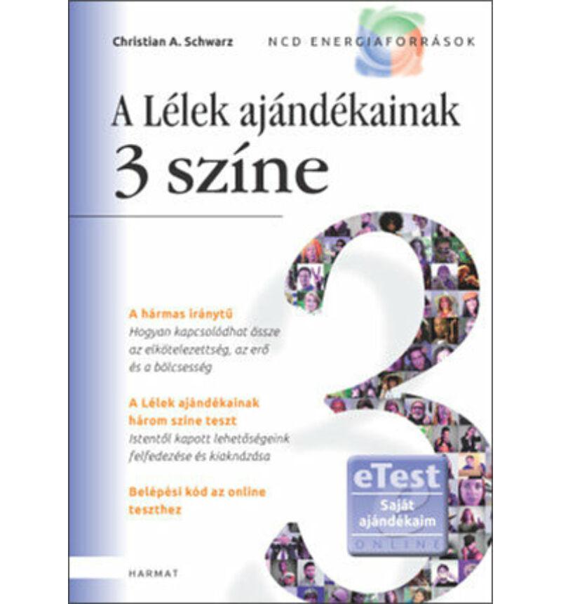 C.A. Schwarz - A Lélek ajándékainak 3 színe