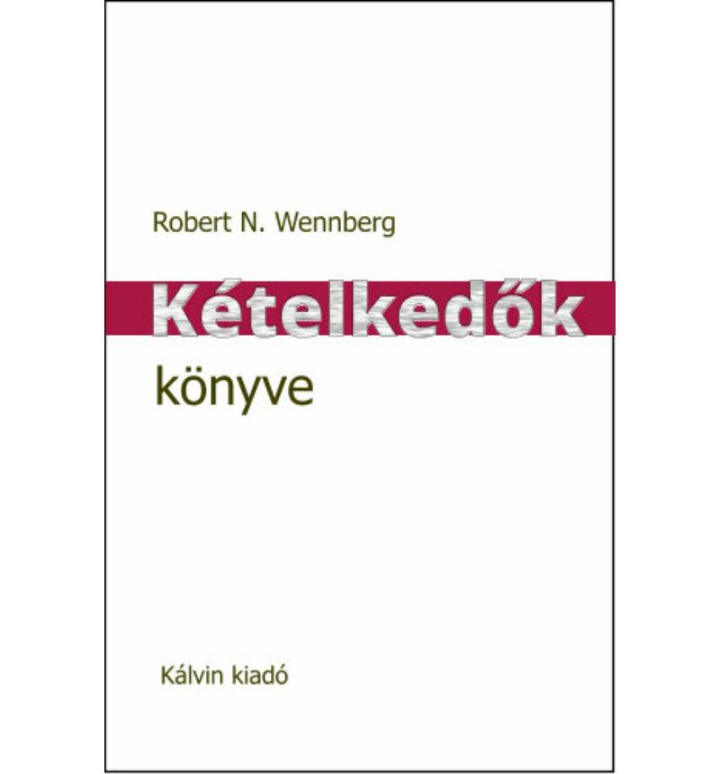 R. Wennberg - Kételkedők könyve
