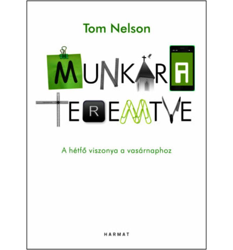 Tom Nelson - Munkára teremtve